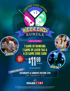 Limited Time Offer Weekend Bundle - 1 game of bowling, 1 laser tag, $5 game zone card for $11.99 per person. Saturday and Sunday before 5pm for a limited time only.
