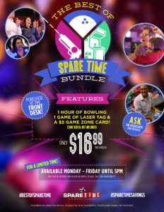 Best of Spare Time bundle package includes 1 hour of bowling, $5 Game Zone card and one game of laser tag for $16.99 per person at select locations only. Available Monday - 5PM Friday.